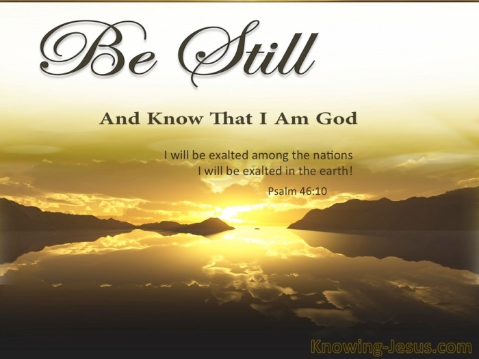 Psalm 46-10 Be Still And Know That I Am God brown